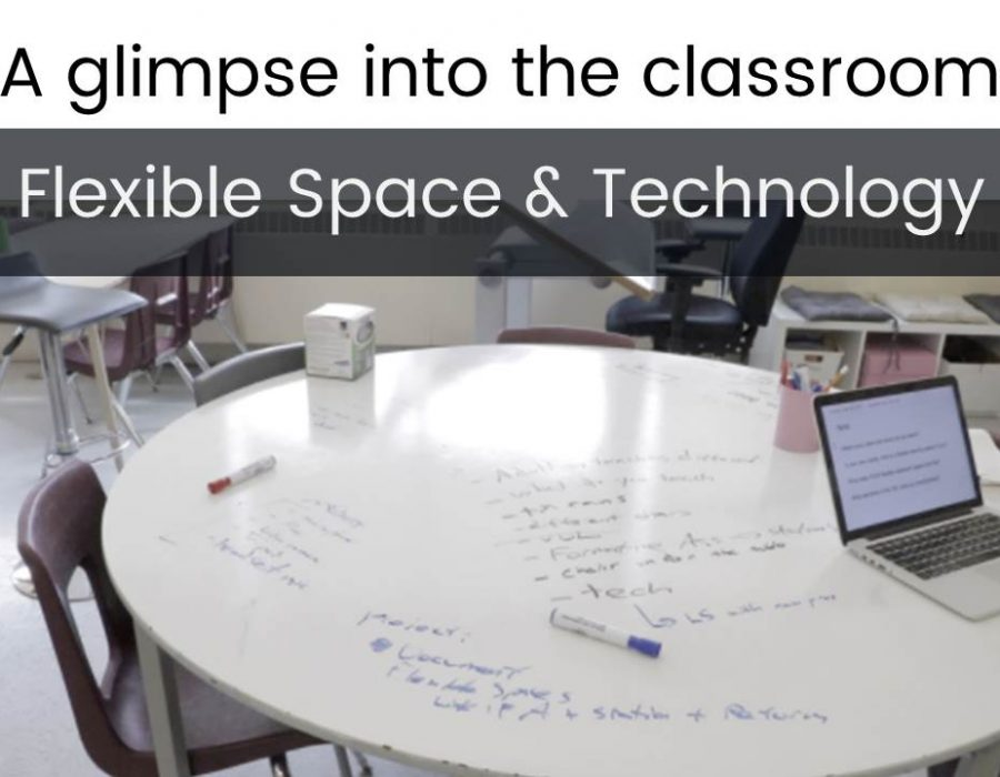A glimpse into the classroom: Flexible Space and Technology