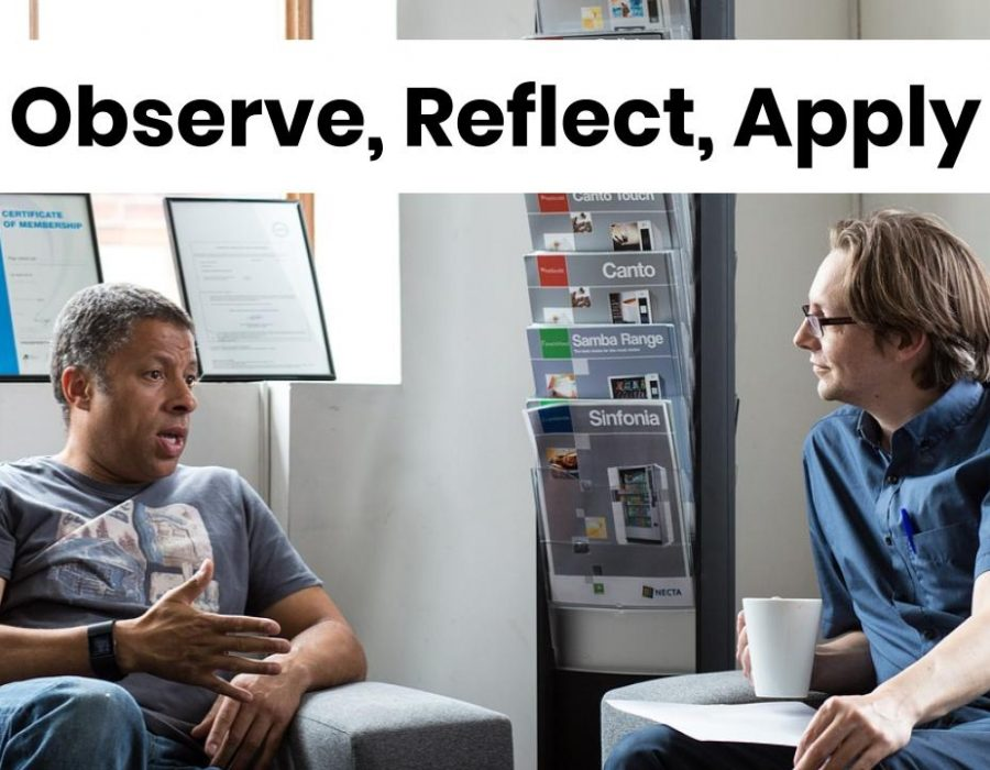 Observe, Reflect, Apply
