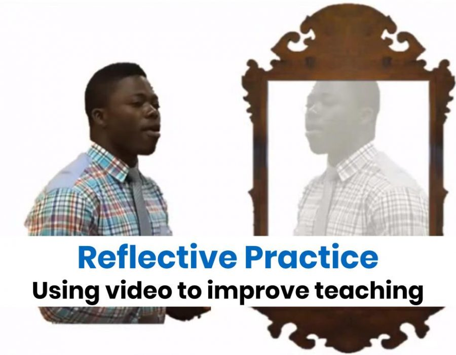 Reflective Practice: Using Video to Improve Teaching